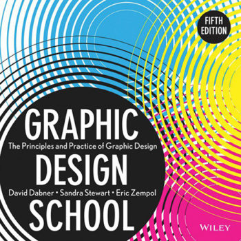 2. Graphic Design School: The Principles and Practice of Graphic Design